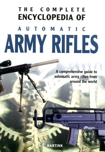 9789036614894: Complete Encyclopedia of Automatic Army Rifles