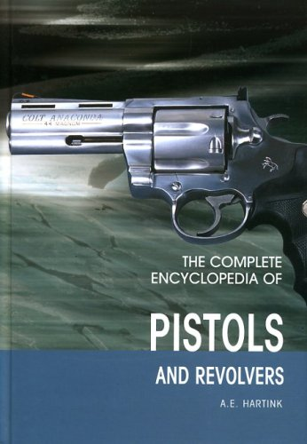 9789036615105: The Complete Encyclopedia of Pistols & Revolvers