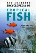 9789036615167: The Complete Encyclopedia of Tropical Fish