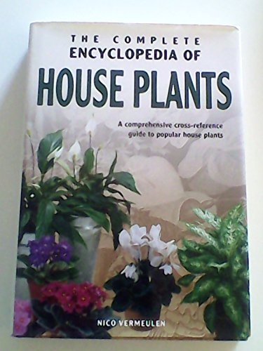 The Complete Encyclopedia of House Plants