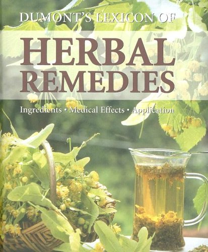 Dumont's Lexicon of Home Remedies: Ingredients -: Anne Iburg