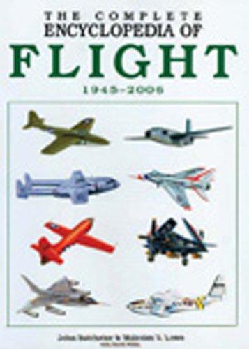 The Complete Encyclopedia of Flight 1945-2006 (Complete: Batchelor, John, Lowe,