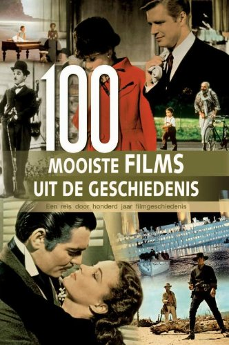 9789036620260: 100 Mooiste films uit de geschiedenis / druk 1: een reis door honderd jaar filmgeschiedenis
