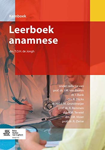 Leerboek anamnese (Kernboek) (Dutch Edition): T.O.H. de Jongh
