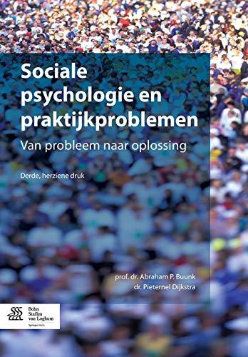 Sociale Psychologie En Praktijkproblemen: Van Probleem Naar: Abraham P Buunk