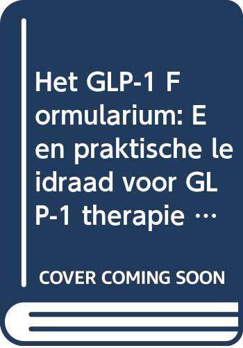 9789036804394: Het GLP-1 Formularium: Een praktische leidraad voor GLP-1 therapie bij patiënten met diabetes mellitus type 2 (Formularium reeks) (Dutch Edition)