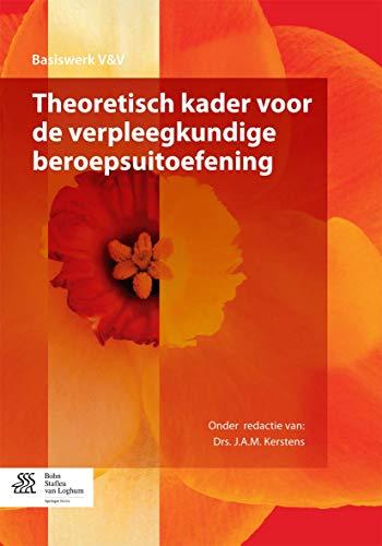 9789036804929: Theoretisch kader voor de verpleegkundige beroepsuitoefening (Basiswerken Verpleging en Verzorging) (Dutch Edition)