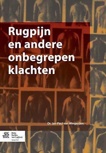 Rugpijn En Andere Onbegrepen Klachten (Paperback): Jan-Paul Van Wingerden