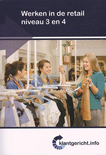 9789037227802: Werken in de retail niveau 3 en 4 (Klantgericht)