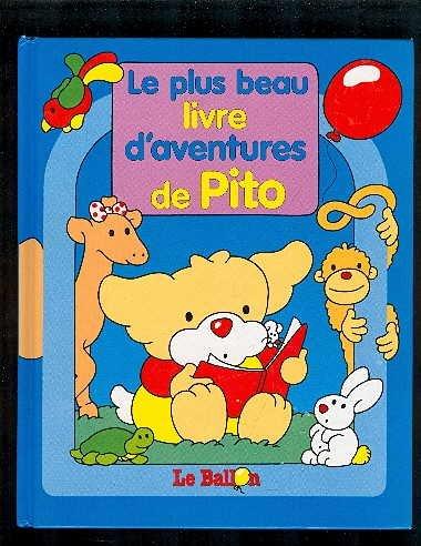 Le Plus Beau Livre D'aventures De Pito: Gilles, Caroline