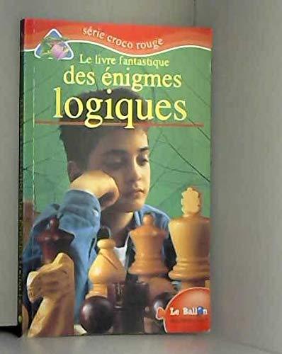 Le livre fantastique des ?nigmes logiques: n/a