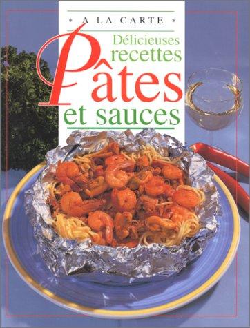 D?licieuses recettes p?tes et sauces: Colby, Ann