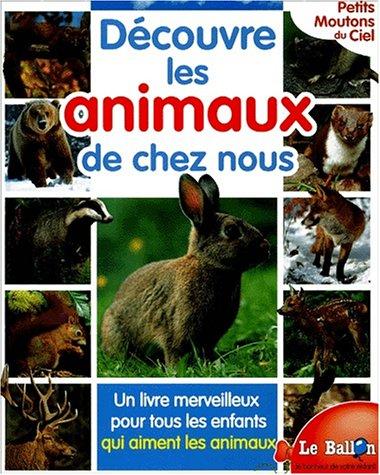 Découvre les animaux de chez nous: Charles Doché