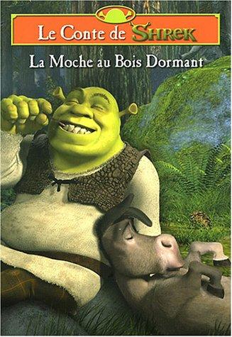 9789037455854: SHREK 2: LE CONTE DE SHREK - LA MOCHE AU BOIS DORMANT (onbekend)