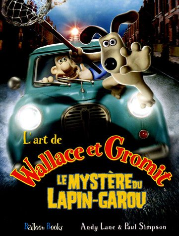 9789037461190: L'art de Wallace et Gromit : Le Myst�re du Lapin-Garou