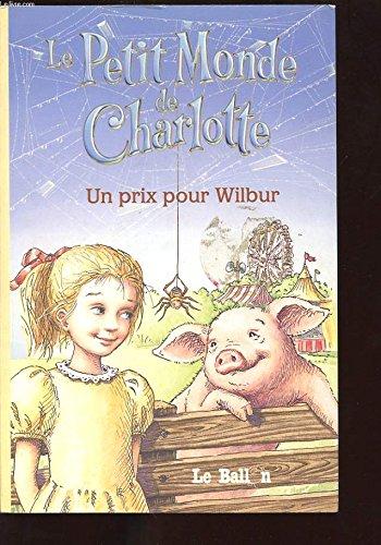 9789037465303: Le Petit Monde de Charlotte, Tome 1 : Un prix pour Wilbur