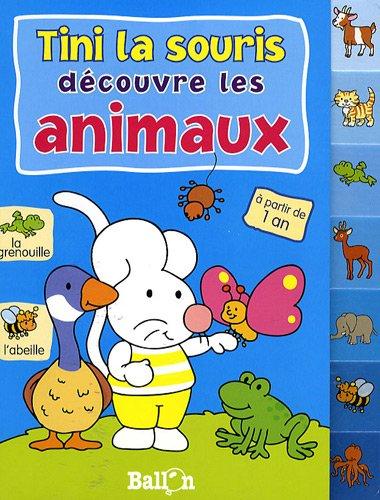 9789037472332: Tini la souris découvre les animaux, à partir de 1 an