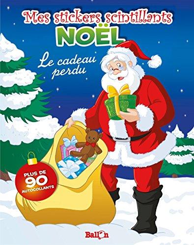 9789037485356: Mes stickers scintillants Noël - Le cadeau perdu