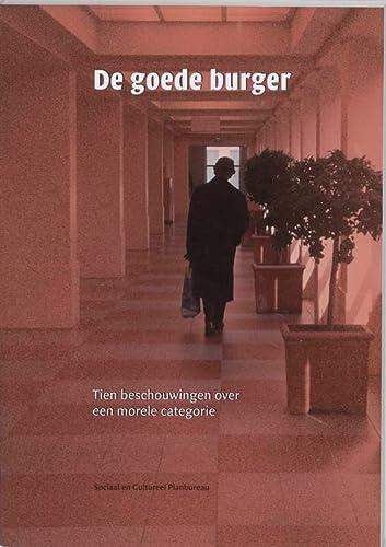 De goede burger : tien beschouwingen over een morele categorie.: Dekker, Paul & Joep de Hart (red.)...