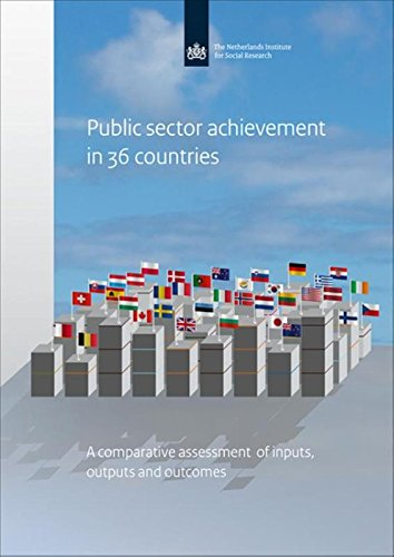 Public Sector Achievement in 36 Countries: A Comparative Assessment of Inputs, Outputs and Outcomes...