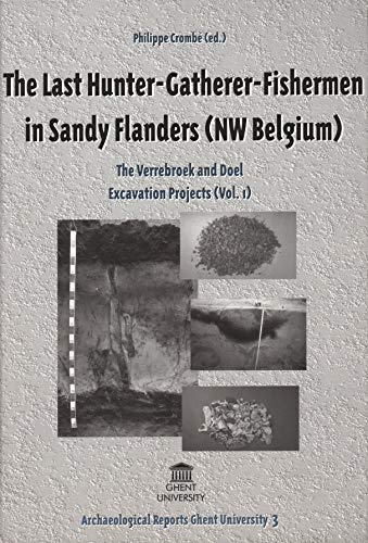 The Last Hunter-Gatherer-Fishermen in Sandy Flanders (NW Belgium) (Archaeological Reports Ghent ...