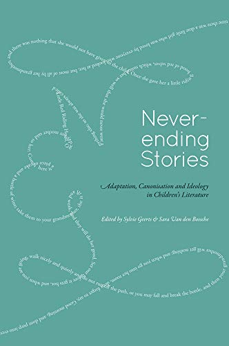 9789038222547: Never-Ending Stories: Adaptation, Canonisation and Ideology in Children's Literature