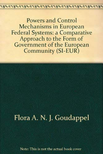 Powers and Control Mechanisms in European Federal Systems.: Goudappel, Flora A.N.J.
