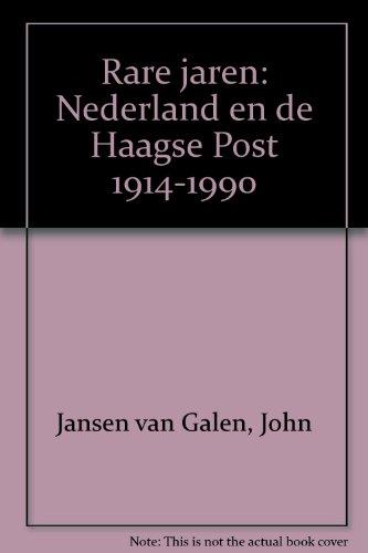 Rare jaren : Nederland en de Haagse Post, 1914-1990.: Jansen van Galen, John (e.a.)