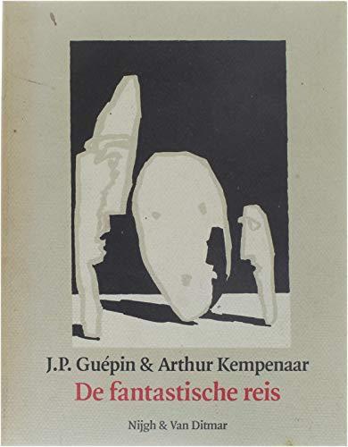 De fantastische reis.: Guépin, J.P. & Kempenaar, Arthur (illustraties).