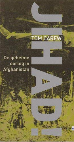 JIHAD! - De geheime oorlog in Afghanistan: CAREW, TOM