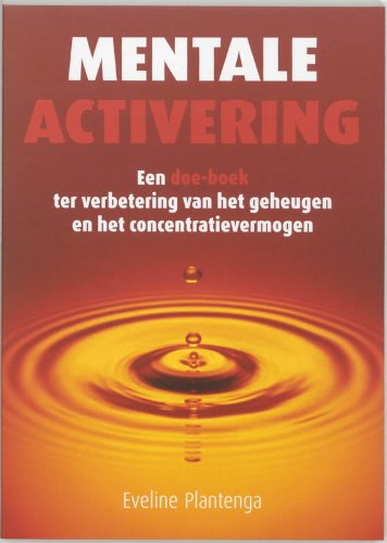 Mentale activering. Een doe-boek ter verbetering van o.a. het geheugen en het concentratievermogen - Plantenga, Eveline