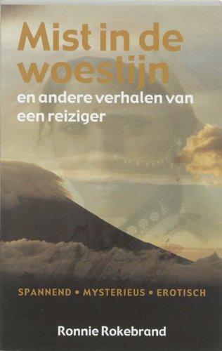 Mist in de woestijn en andere verhalen van een reiziger.: RONNIE ROKEBRAND (1954-).