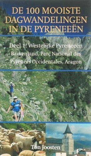 9789038917603: De 100 mooiste wandelingen in de Pyreneeen / 1 Westelijke Pyreneeen, Baskenland, Parc National des Pyrenees, Occidentals,Aragon / druk 1