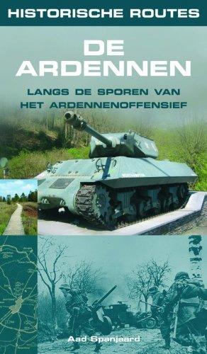 9789038918952: Historische route De Ardennen / druk 1: langs de sporen van het ardennenoffensief (Historische routes Europa)
