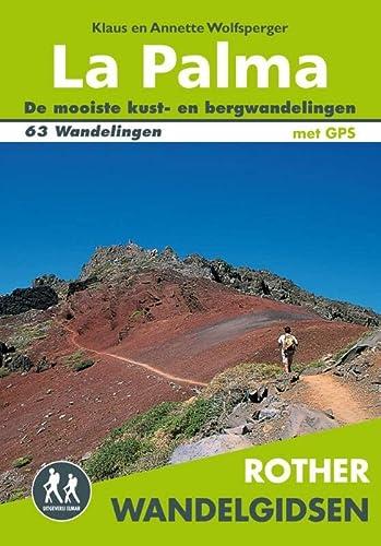 9789038920092: Rother La Palma: 63 uitgelezen wandelingen langs de kusten en in de bergen van het Isla Bonita (Rother Wandelgidsen)