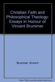 9789039000045: Christian Faith and Philosophical Theology Essays in Honour of Vincent Br mmer