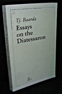 Essays on the Diatessaron: Baarda T.,