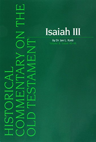 Isaiah III. Volume I / Isaiah 40-48 (Historical Commentary on the Old Testament): JL Koole