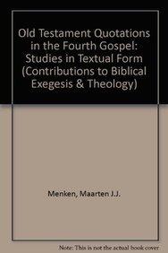 Old Testament Quotations in the Fourth Gospel: Menken M.J.J.,