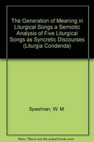 The Generation of Meaning in Liturgical Songs: Speelman W.M.,
