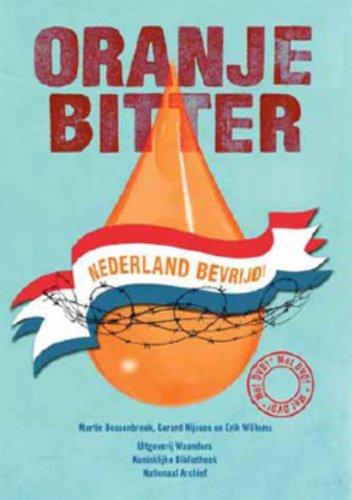 9789040076985: Oranje bitter, Nederland bevrijd! + DVD / druk 1