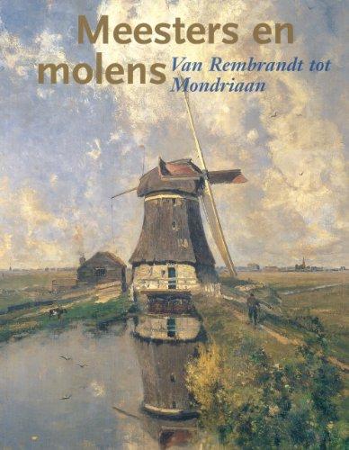Masters and Mills: Van Rembrandt tot Mondriaan: Dumas, Charles