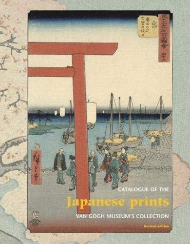Japanese Prints: Catalogue of the Van Gogh Museum Collection: Curators at The Van Gogh Museum