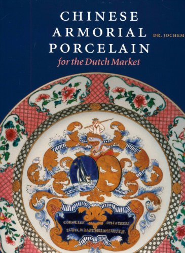 9789040083310: Chinese Armorial Porcelain for the Dutch Market