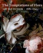 The Temptations of Flora Jan Van Huysum: Sam Segal with
