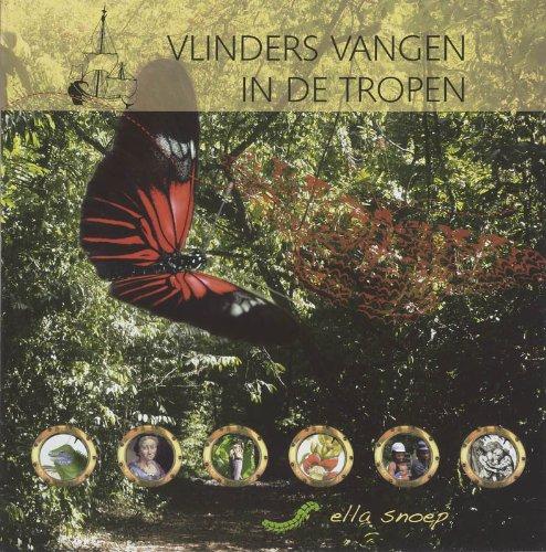Vlinders vangen in de tropen (Kinder-kunstboek): Snoep, Ella