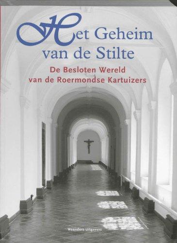 9789040084881: Geheim van de stilte: de besloten wereld van de Roermondse kartuizers