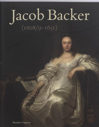 Jacob Backer (1608/9-1651), Rembrandts tegenpool.: Brink, Peter van den & Veen, Jaap van der.