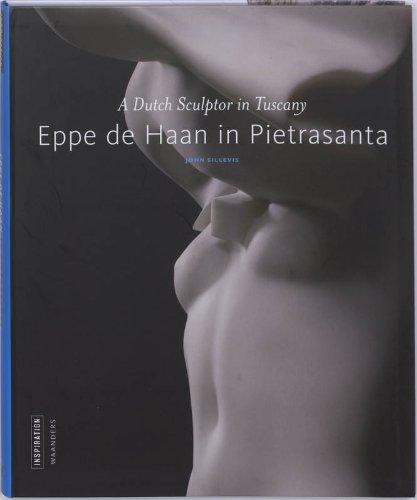 Eppe de Haan in Pietrasanta eng ed: Sillevis, J. and