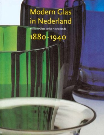 9789040086717: Modern Glas in Nederland 1880-1940 / Modern Glass in the Netherlands 1880-1940 (English and Dutch Edition)